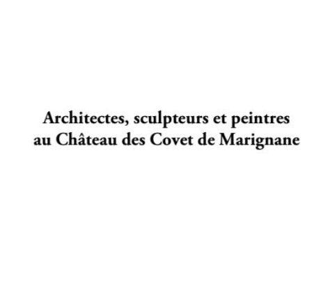 Artistes, sculpteurs et peintres au Château des Covet, étude P. Varrot pour AAMP
